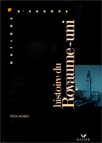 Nations d'Europe: Histoire Du Royaume-Uni par Berstein & Milza, P. Morris
