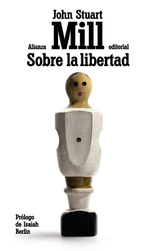 Sobre la libertad / On liberty por John Stuart Mill