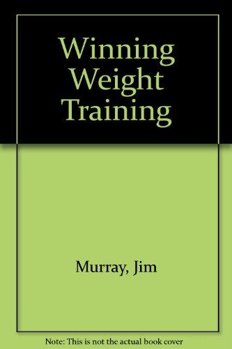 Winning Weight Training por Jim Murray