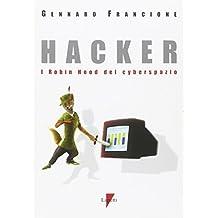 Hacker. I Robin Hood del cyberspazio (Conoscere e usare i media)