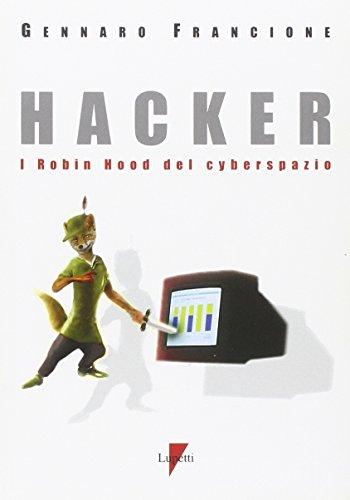 Hacker. I Robin Hood del cyberspazio par Gennaro Francione