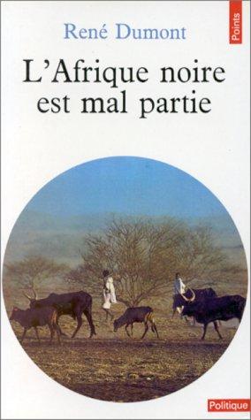 L'AFRIQUE NOIRE EST MAL PARTIE
