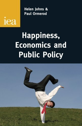 Happiness, Economics and Public Policy (Iea Readings (Institute of Economic Affairs)) by Helen Johns (2012-01-01)