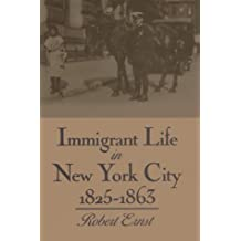 Immigrant Life in New York City, 1825-1863 (New York State Series)