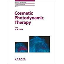Cosmetic Photodynamic Therapy (Aesthetic Dermatology, Band 3)