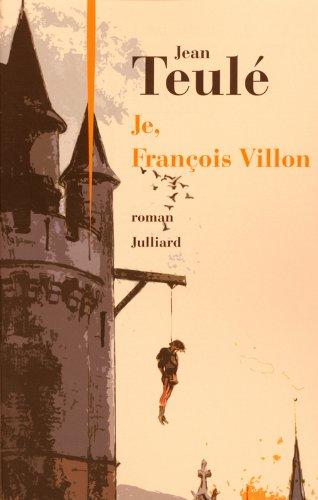 Je, François Villon / Jean Teulé  