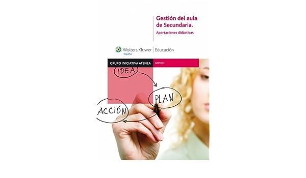 Gestión del aula de Secundaria: Aportaciones didácticas (Spanish Edition)