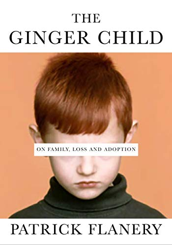 The Ginger Child: On Family, Loss and Adoption (English Edition)