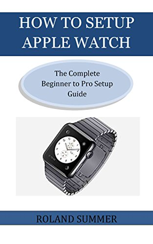 HOW TO SETUP APPLE WATCH: The Complete Beginner to Pro Setup Guide ...