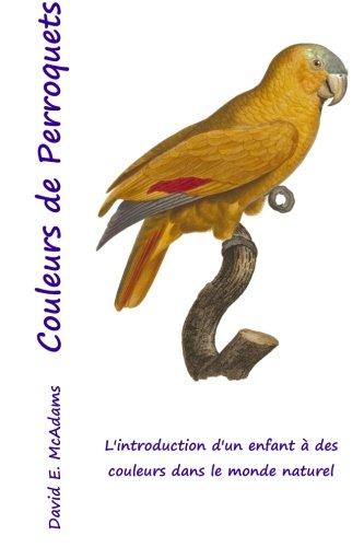 Couleurs de Perroquets: L'introduction d'un enfant  des couleurs dans le monde naturel