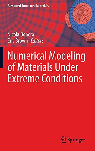 Numerical Modeling of Materials Under Extreme Conditions (Advanced Structured Materials, Band 35)