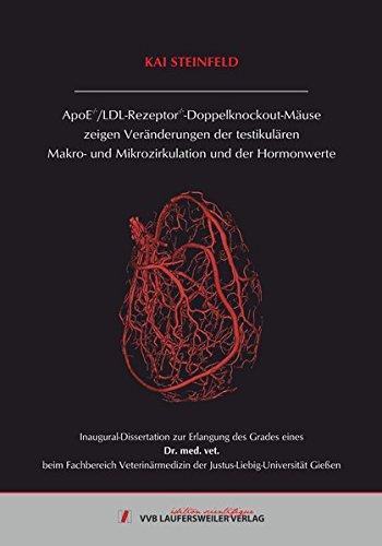 ApoE-/-/LDL-Rezeptor-/--Doppelknockout-Mäuse zeigen Veränderungen der testikulären Makro- und Mikrozirkulation und der Hormonwerte (Edition Scientifique)