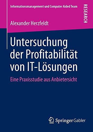 Untersuchung der Profitabilität von IT-Lösungen: Eine Praxisstudie aus Anbietersicht (Informationsmanagement und Computer Aided Team)