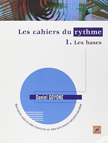 Les Cahiers du rythme - Vol. 1 : Les bases par Daniel Goyone