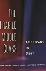 The Fragile Middle Class: Americans in Debt by Teresa A. Sullivan (2001-09-01)