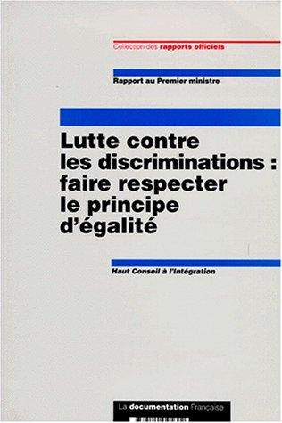 LUTTE CONTRE LES DISCRIMINATIONS. Faire respecter le principe d'égalité : rapport au Premier ministre