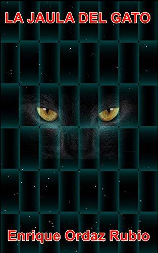 La jaula del gato por Enrique Ordaz Rubio