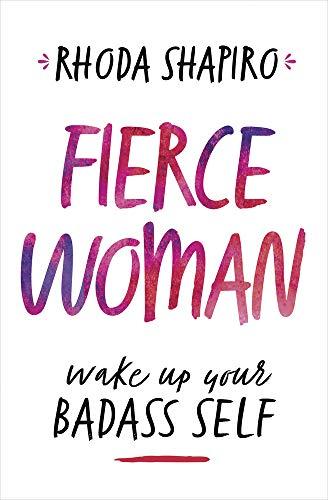 Fierce Woman: Wake Up Your Badass Self (English Edition)