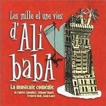 La Comédie Musicale : Les Mille Et Une Vies D'ali Baba