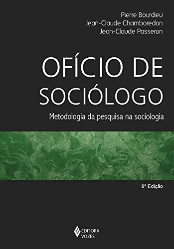 O Oficio De Sociologo. Metodologia Da Pesquisa Na Sociologia (Em Portuguese do Brasil)