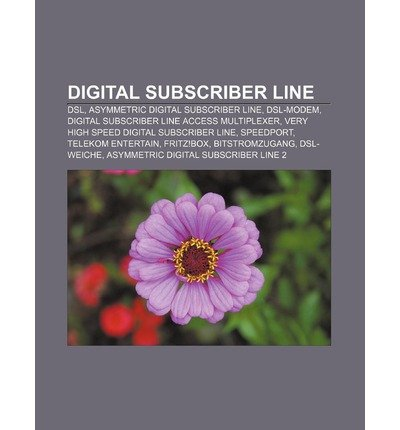 [ DIGITAL SUBSCRIBER LINE: DSL, ASYMMETRIC DIGITAL SUBSCRIBER LINE, DSL-MODEM, DIGITAL SUBSCRIBER LINE ACCESS MULTIPLEXER (GERMAN) ] Quelle Wikipedia (AUTHOR ) Aug-27-2011 Paperback -
