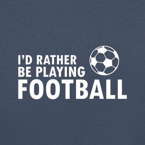 Ich Würde Lieber Fussball Spielen - Herren T-Shirt - 13 Farben Navy