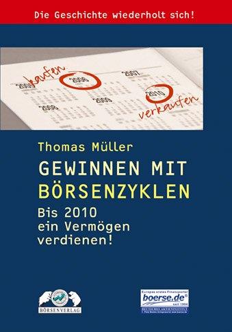Gewinnen mit Börsenzyklen. Wie Sie bis 2010 ein Vermögen verdienen!