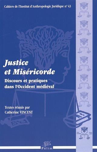 Justice et Miséricorde : Discours et pratiques dans l'Occident médiéval