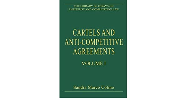 Cartels and Anti-Competitive Agreements: Volume I )] [Author