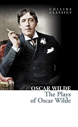The Plays of Oscar Wilde (Collins Classics) por Oscar Wilde