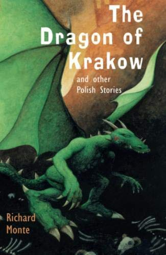 The Dragon of Krakow and Other Polish Stories (Folktales from Around the World) by Richard Monte (2008-09-01)