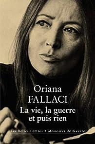 La vie, la guerre et puis rien par Oriana Fallaci