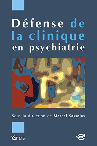 Dfense de la clinique en psychiatrie