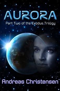 Aurora (The Exodus Trilogy Book 2) by [Christensen, Andreas]