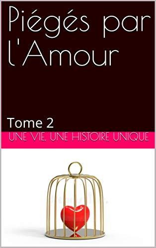 Couverture du livre Piégés par l'Amour: Tome 2