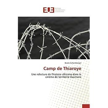 Camp de Thiaroye: Une relecture de l'histoire africaine dans le cinéma de Sembène Ousmane