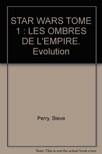 Star wars, les ombres de l'empire, Evolution, tome 1 :