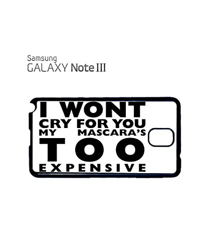 I Won't Cry For You My Mascara's Too Expensive Model Mobile Phone Case Samsung Galaxy S4 White Noir