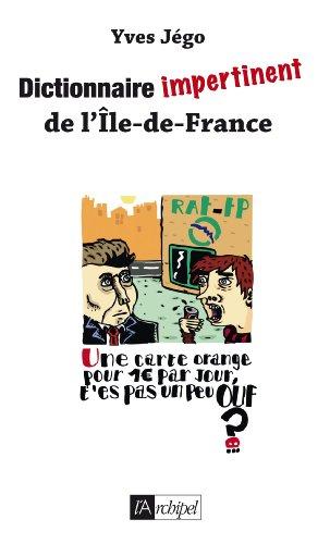 Dictionnaire impertinent de l'Île de France (Politique, idée, société)