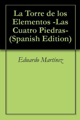 La Torre de los Elementos -Las Cuatro Piedras- por Eduardo Martínez
