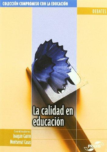La calidad en educación: algunas reflexiones en relación con la Ley de calidad (Colección Compromiso con la educación. Debates) por Gairin
