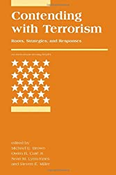 Contending with Terrorism (International Security Readers)