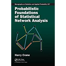 Probabilistic Foundations of Statistical Network Analysis (Monographs on Statistics and Applied Probability, Band 157)