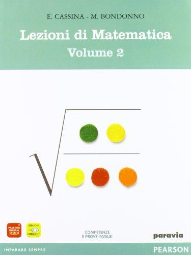 Lezioni di matematica. Con mymathlab. Per il biennio degli Ist. tecnici. Con espansione online: 2