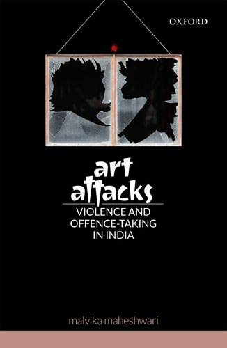 Art Attacks: Violence and Offence-Taking in India