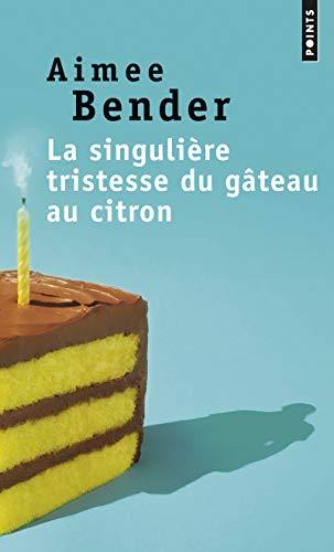 La singulière tristesse du gâteau au citron par  Aimee Bender