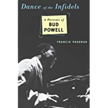 Dance Of The Infidels: A Portrait Of Bud Powell