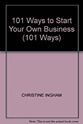 101 Ways to Start Your Own Business