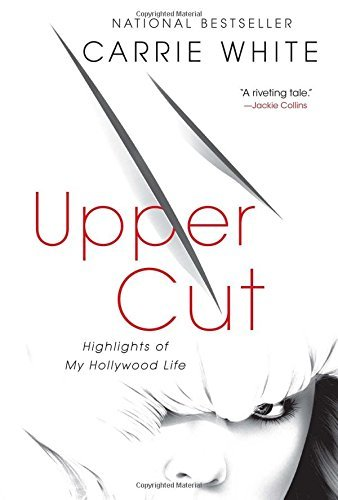 Upper Cut: Highlights of My Hollywood Life by Carrie White (2015-12-15)