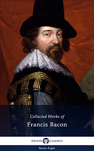 Delphi Collected Works of Francis Bacon (Illustrated) (Delphi Series Eight Book 21) (English Edition)